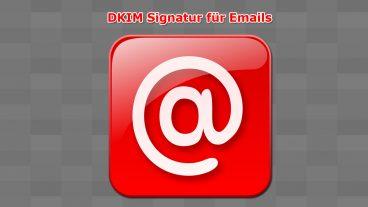 Einstufung von Emails als Spam mit DKIM vermeiden
