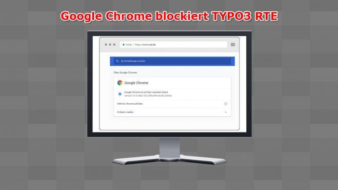 Google Chrome blockiert TYPO3 RTE (Editor)